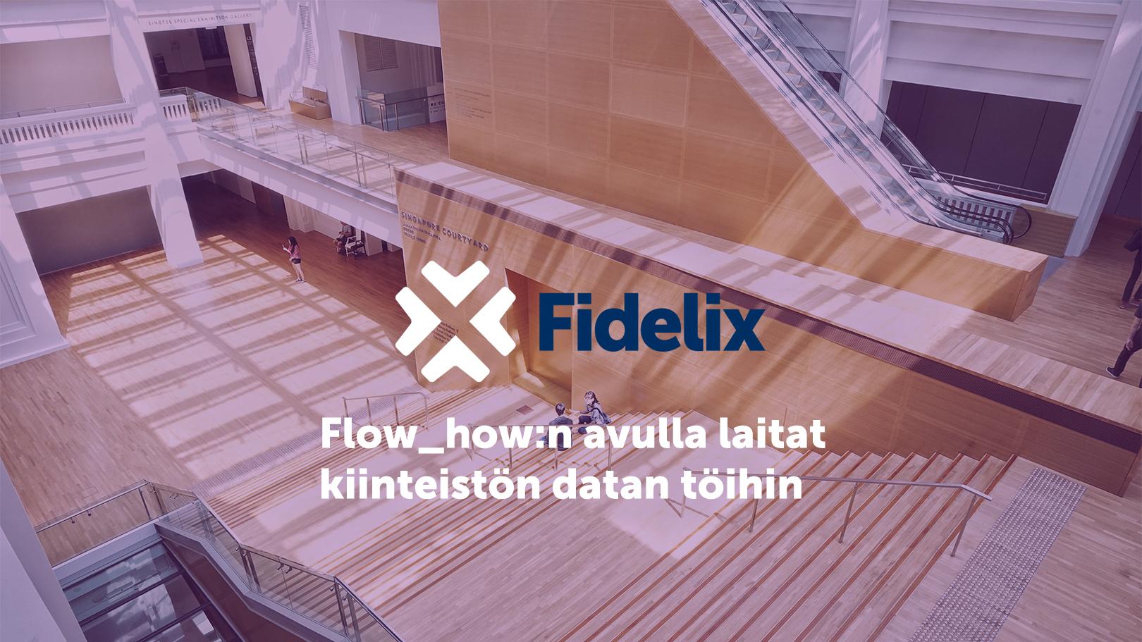 Flow_how:n avulla kiinteistön datankeruusta oikeisiin toimenpiteisiin